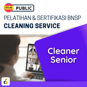 Public Offline Pelatihan & Sertifikasi BNSP Cleaning Service Cleaner Senior