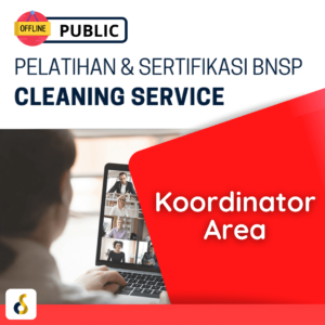 Public Offline Pelatihan & Sertifikasi BNSP Cleaning Service Koordinator Area