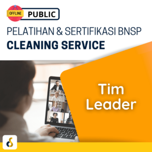 Public Offline Pelatihan & Sertifikasi BNSP Cleaning Service Tim Leader